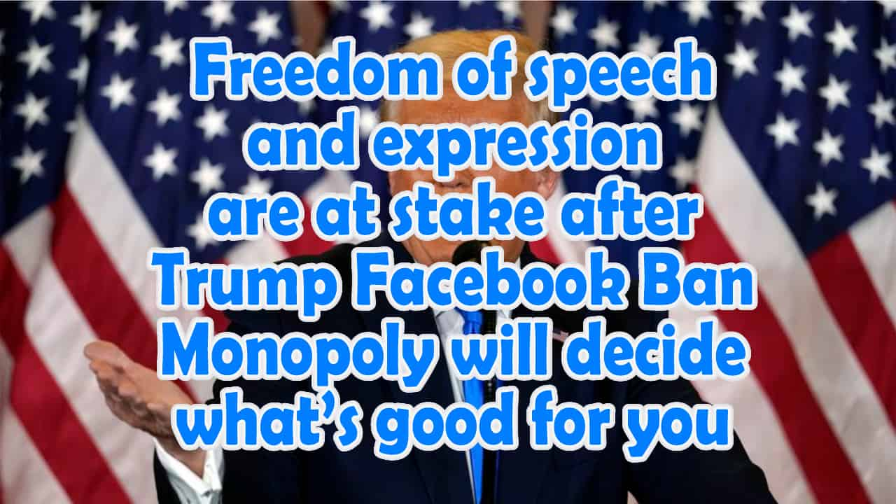 Freedom of speech and expression are at stake after Trump Facebook Ban